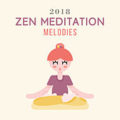 2018 Zen Meditation Melodies by Asian Traditional Music