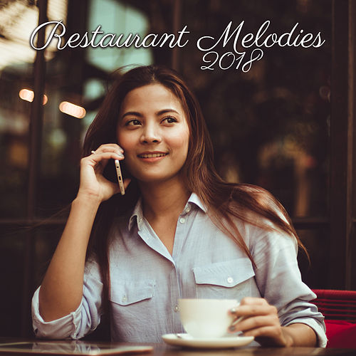 Restaurant Melodies 2018 by The Jazz Instrumentals