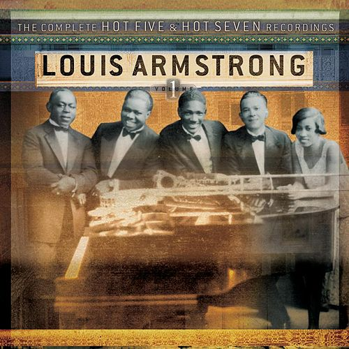 The Complete Hot Five &... Vol. 1 by Louis Armstrong