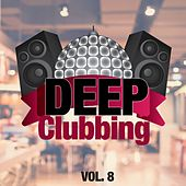Deep Clubbing Vol. 8 by Various Artists