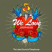 We Love Deephouse (The Latest Sound of Deephouse) von Various Artists