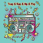Trap & Rap & Hip & Pop by Various Artists