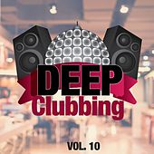 Deep Clubbing Vol. 10 by Various Artists