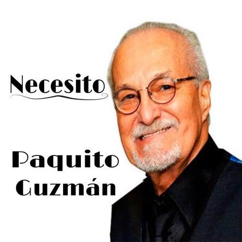 Necesito by Paquito Guzman