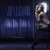 Supermoon Chilling Tunes by Various Artists