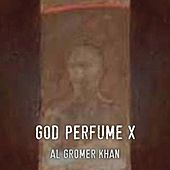 God Perfume X by Al Gromer Khan