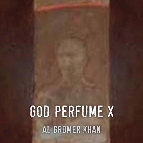 God Perfume X by Al Gromer Khan