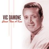 Closer Than A Kiss von Vic Damone
