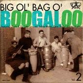 Big Ol' Bag o' Boogaloo, Vol. 2 by Various Artists
