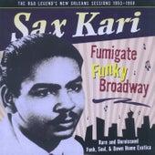 Fumigate Funky Broadway by Sax Kari