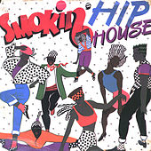 Smokin' Hip House by Various Artists