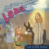 Guitar-Leas Zeitreisen - Teil 10: Lea trifft Jesus de Step Laube