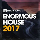 Enormous House 2017 by Various Artists