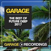The Best of Future Deep 2017 by Various Artists