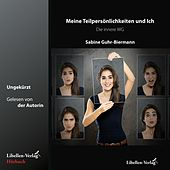 Meine Teilpersönlichkeiten und Ich (Die innere WG) von Sabine Guhr-Biermann