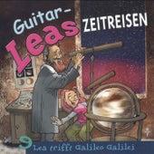 Guitar-Leas Zeitreisen - Teil 9: Lea trifft Galileo Galilei de Step Laube