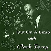 Out On A Limb With Clark Terry di Clark Terry