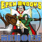 Heroes by Eben Brooks