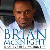 What I've Been Waiting For von Brian McKnight