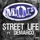 Street Life Feat. Demarco by M.O.P.