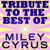 Best Of Miley Cyrus Tribute - Ep by Various Artists
