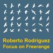 Focus On : Freerange Roberto Rodriguez von Various Artists