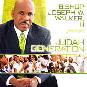 Bishop Joseph W. Walker III Presents...Judah Generation by Judah Generation