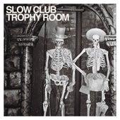 Trophy Room by Slow Club