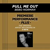 Pull Me Out (Premiere Performance Plus Track) von Bebo Norman