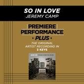So In Love (Premiere Performance Plus Track) de Jeremy Camp