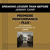 Speaking Louder Than Before (Premiere Performance Plus Track) de Jeremy Camp