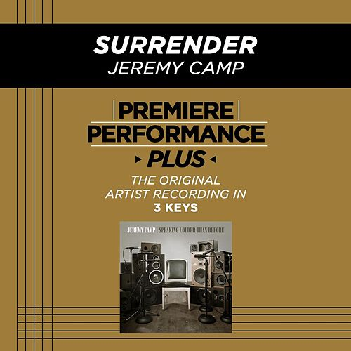 Surrender (Premiere Performance Plus Track) by Jeremy Camp