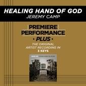 Healing Hand Of God (Premiere Performance Plus Track) de Jeremy Camp