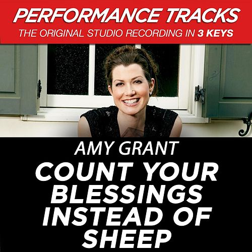 Count Your Blessings Instead Of Sheep (Premiere Performance Plus Track) by Amy Grant