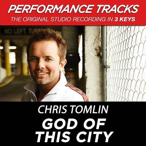 God Of This City (Premiere Performance Plus Track) by Chris Tomlin