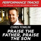 Praise The Father, Praise The Son (Premiere Performance Plus Track) de Chris Tomlin