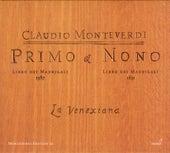 MONTEVERDI, C.: Madrigals, Books 1 and 9 (La Venexiana) by La Venexiana