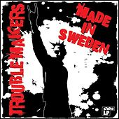 Made In Sweden by Trouble Makers