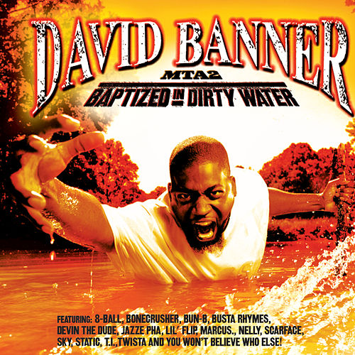 MTA2: Baptized In Dirty Water by David Banner