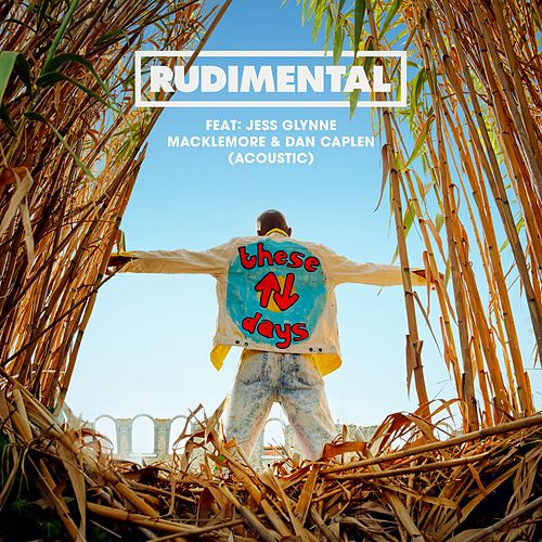 These Days (feat. Jess Glynne, Macklemore & Dan Caplen) (Acoustic) by Rudimental