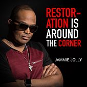 Restoration Is Around Corner by Jammie Jolly