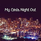 My Girls Night Out (MGNO) by Brandon Couch