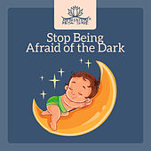 Stop Being Afraid of the Dark – Bedtime Serenity, Kids Relaxation Music, Indigo, Inner Healing Dreams by Meditation Music Zone