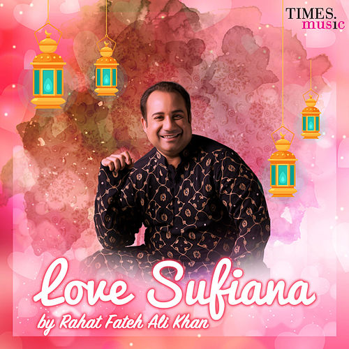 Love Sufiana by Rahat Fateh Ali Khan