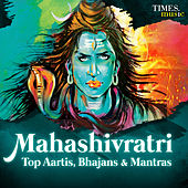 Mahashivratri - Top Aartis, Bhajans & Mantras by Various Artists