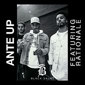 Ante Up (feat. Rationale) de Black Saint