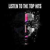 Listen To The Top Hits von Various Artists