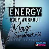 Energy of Body Workout Movie Soundtrack Hits Workout Compilation by Various Artists