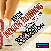 Mega Indoor Running Dance Hits Workout Collection by Various Artists