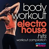 Body Workout Electro House Hits Workout Compilation by Various Artists